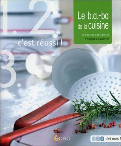 9782737282584: Le b.a.-ba de la cuisine - 1 2 3 c'est réussi