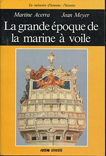 9782737300387: La grande époque de la marine à voile (De mémoire d'homme. L'Histoire) (French Edition)