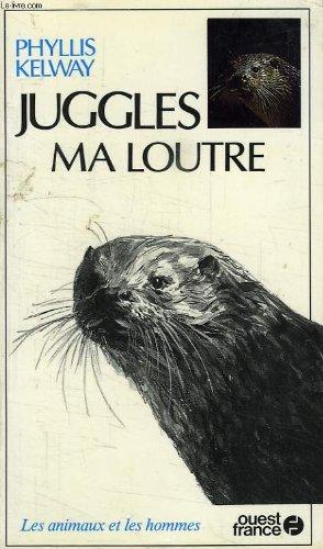 Juggles, ma loutre [Feb 21, 1992] Kelway,: Phyllis Kelway