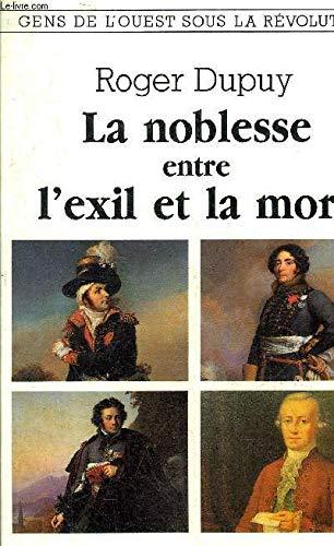 9782737301605: La noblesse entre l'exil et la mort