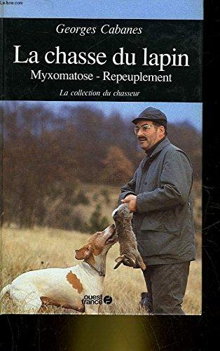 9782737302237: La chasse du lapin: Myxomatose, repeuplement