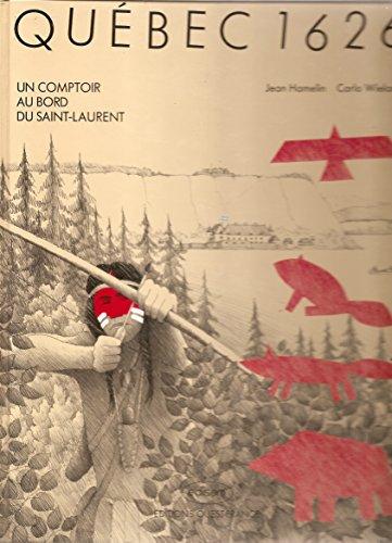 Quebec 1626 : un comptoir au bord du saint-laurent: n/a