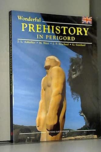 Wonderful Prehistory in Perigord: Jean Luc Aubarbier;