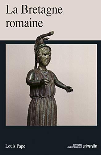 9782737305313: La Bretagne romaine (Histoire de la Bretagne) (French Edition)