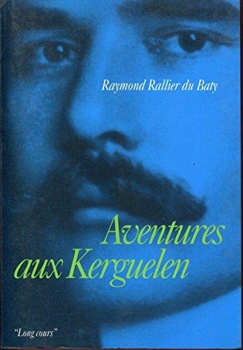 9782737307225: Aventure aux Kerguelen