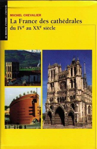 9782737308178: La France des cathédrales du Ive au Xxe siècle