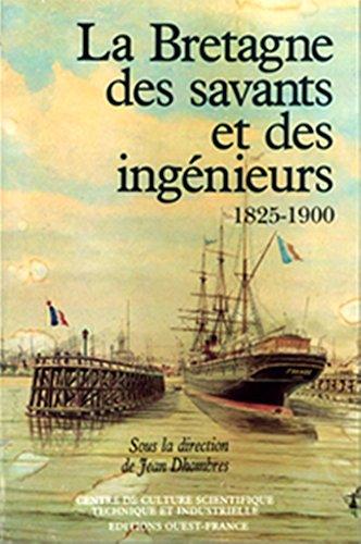 Bretagne Des Savants et Des Ingenieurs 1825-1900.: dhombres, Jean (ed.)