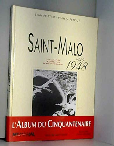 9782737315275: St Malo 1940-1948 (Collection Une ville pendant la guerre)