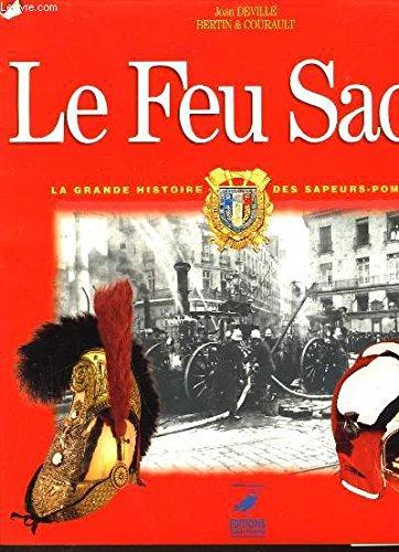 9782737315381: Le Feu sacré. La Grande Histoire des sapeurs-pompiers