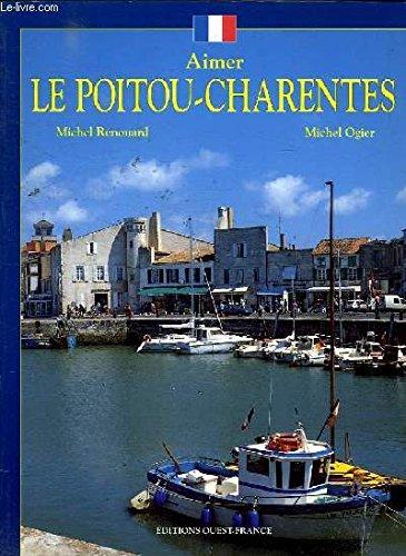 9782737316241: Le Poitou-Charentes (Aimer)