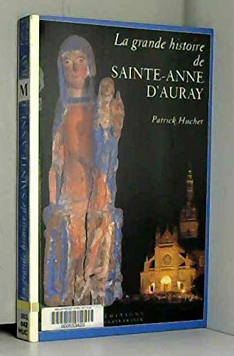 9782737319464: La grande histoire de Sainte-Anne d'Auray