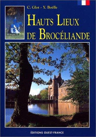 9782737320798: Hauts lieux de Brocéliande