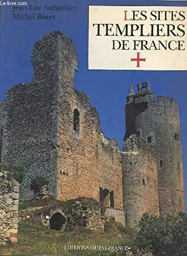 LES SITES TEMPLIERS DE FRANCE: Aubarbier, Jean-Luc, Binet,