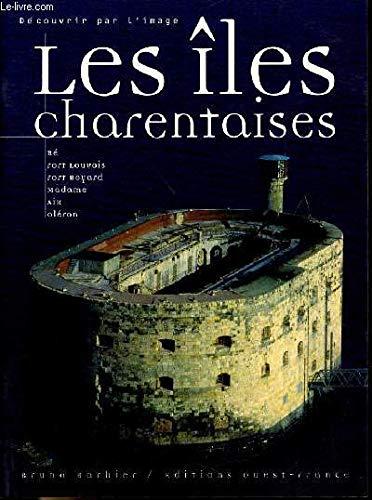 Les îles charentaises (Tourisme-Guides): Bruno Barbier