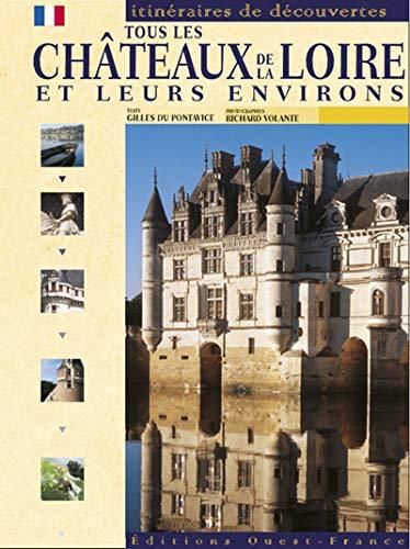 Tous les ch?teaux de la Loire et: Du Pontavice, Gilles,