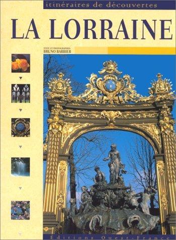 9782737324567: La Lorraine (itineraires de decouvertes)