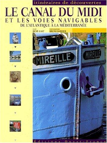 Le canal du Midi et les voies: Bruno Barbier; René