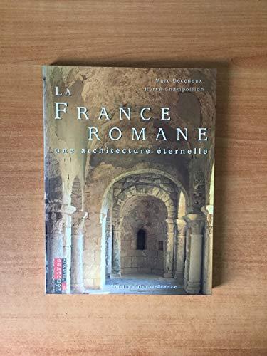 9782737325359: La France romane : Une architecture éternelle