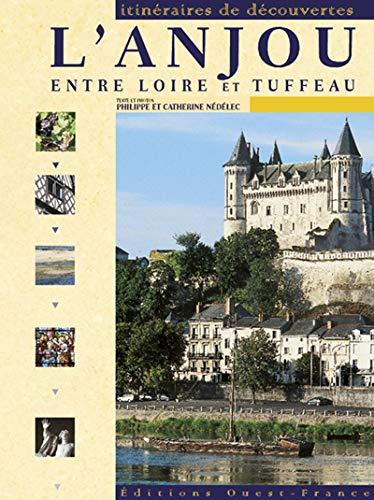 9782737325762: L'Anjou entre Loire et tuffeau