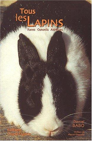 9782737325793: Tous les lapins. Races, conseils, adresses