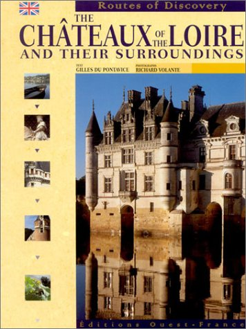 The châteaux of the Loire and their: Volante, Richard, Pontavice,