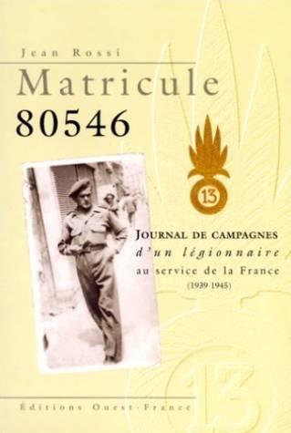 9782737326691: Matricule 80546 : journal de campagnes d'un légionnaire au service de la France (1939-1945)