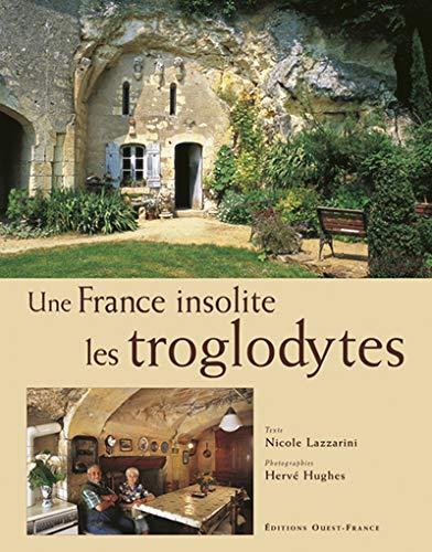 Une France insolite: Les Troglodytes (2737327261) by Lazzarini, Nicole; Hughes, Hervé
