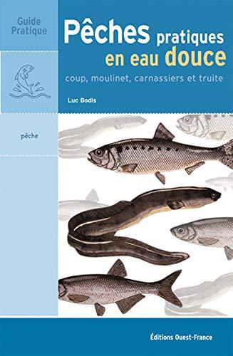 9782737327780: Pêches pratiques en eau douce : coup, moulinet, carnassiers et truite