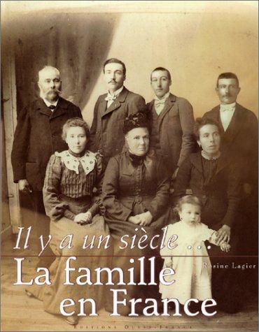 9782737327933: Il y a un siècleÂ... La Famille en France