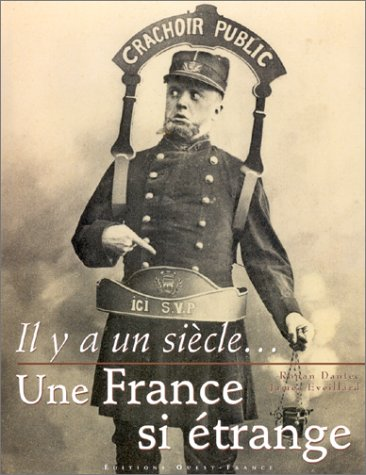 9782737328145: Il y a un siècle... une France si étrange