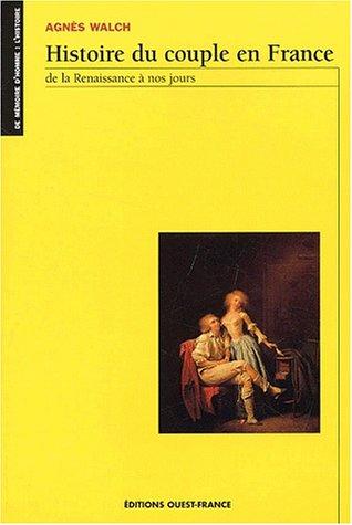 9782737328404: Histoire du couple en France, de la Renaissance � nos jours