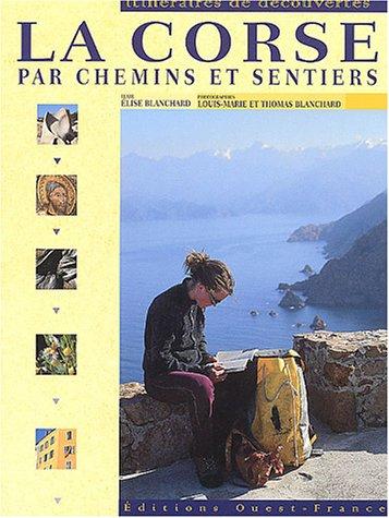 9782737330049: La Corse par chemins et sentiers