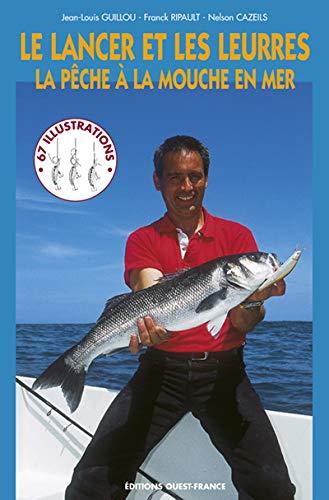 9782737330377: Le Lancer et les Leurres : La Pêche à la mouche en mer (NATURE - GUIDES PRAT. PECHE) (French Edition)