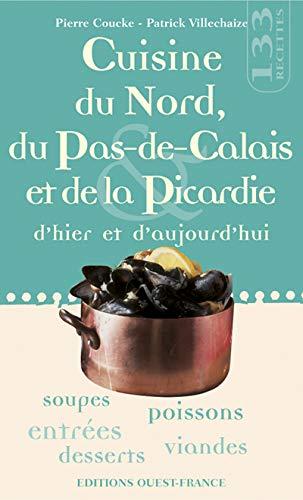 9782737330483: Cuisine du Nord, du Pas-de-Calais et de la Picardie d'hier et d'aujourd'hui