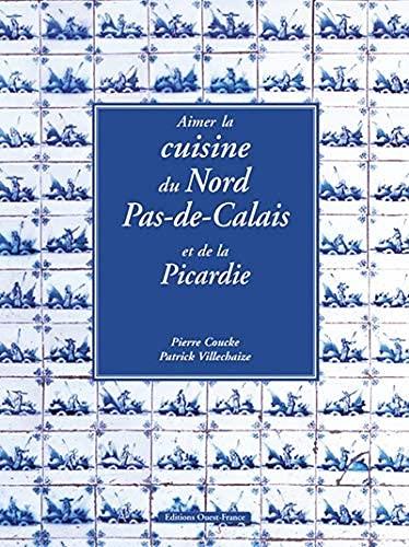 9782737330490: Aimer la cuisine du Nord-Pas-de-Calais et de la Picardie