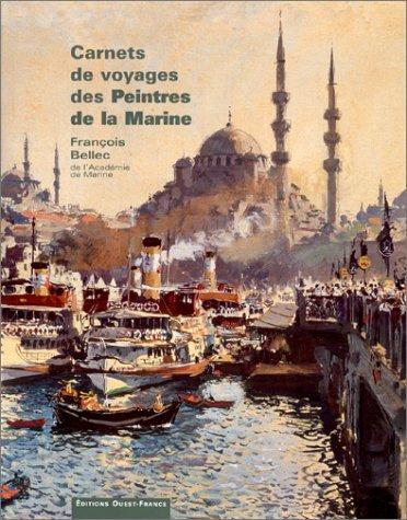 Carnets de voyages des peintres de la marine Bellec, François