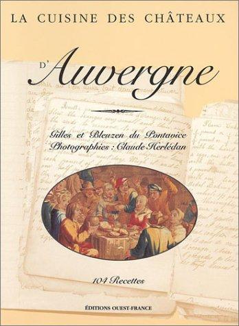 9782737331053: La Cuisine des châteaux d'Auvergne : 104 recettes
