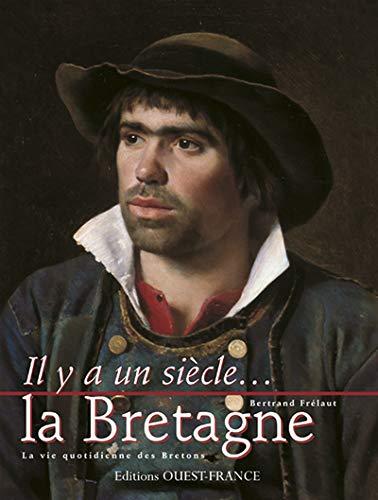 9782737331824: La Bretagne. La vie quotidienne des Bretons