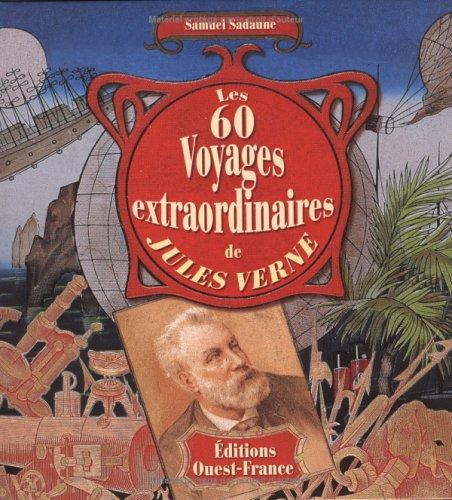 Les 60 Voyages extraordinaires de Jules Verne.: Sadaune, Samuel: