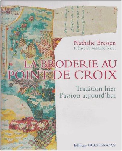 9782737334283: La broderie au point de croix : Tradition hier Passion aujourd'hui