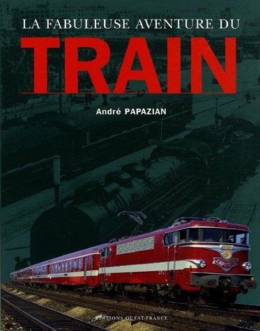 9782737334634: La fabuleuse aventure du train