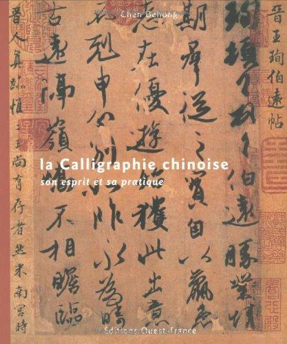 la calligraphie chinoise ; son esprit et sa pratique