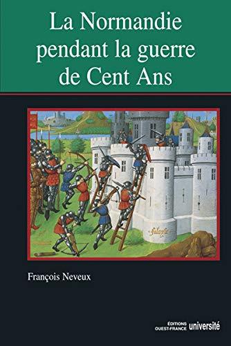 9782737336959: La Normandie pendant la guerre de Cent Ans (XIVe-XVe si�cle)