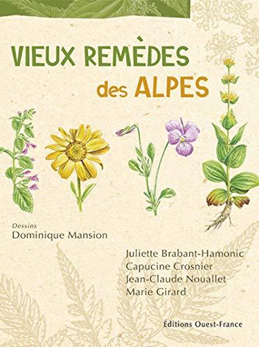 Vieux remèdes des Alpes: Dominique Mansion Juliette