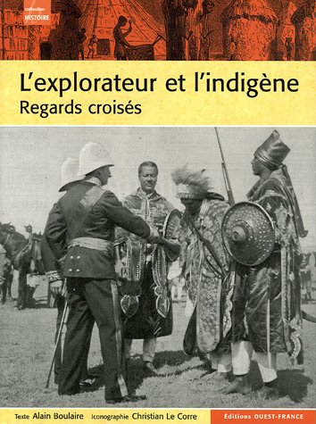 9782737337154: L'explorateur et l'indigène : Regars croisés de l'Antiquité à la décolonisation