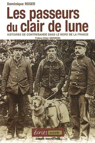 9782737337574: Les passeurs du clair de lune : Histoires de contrebande dans le Nord de la France