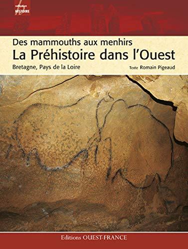 9782737337734: PREHISTOIRE DANS L'OUEST des mammouths aux menhirs