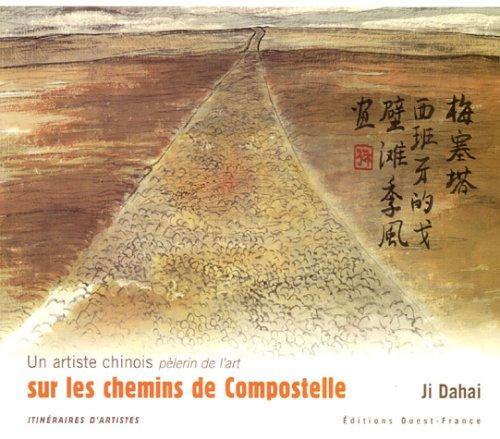 9782737338465: Un artiste chinois pèlerin de l'art sur les chemins de Compostelle