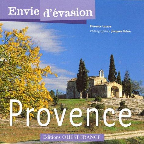 envie d'evasion ; provence: OUEST FRANCE