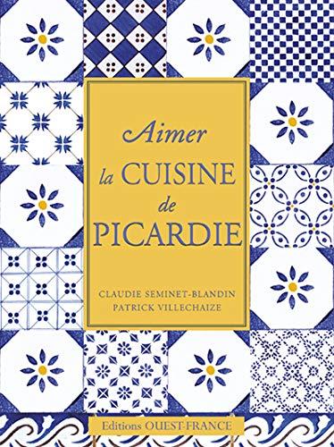 9782737340543: Aimer la cuisine de Picardie